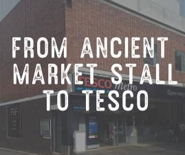 From Ancient Market Stall to Tesco's